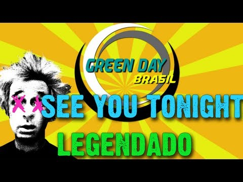 Green Day - See You Tonight Legendado PT-BR [HD]