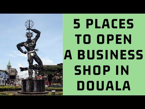DOUALA CAMEROON, 5 PLACES TO OPEN A BUSINESS SHOP IN DOUALA CAMEROON