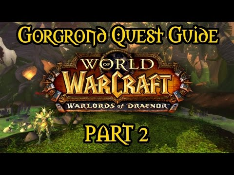 Warlords of Draenor - Gorgrond Quest Guide - Part Two
