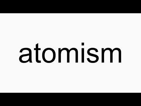 How to pronounce atomism
