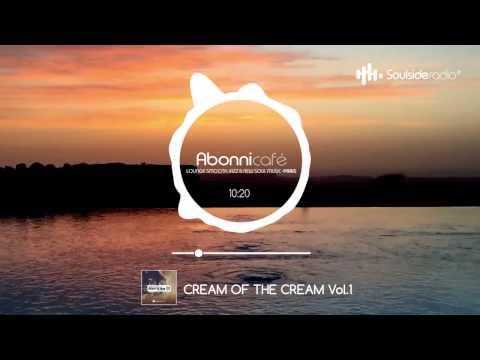ABONNI CAFÉ SOULSIDE Radio - Cream of the cream vol.1 [By John Soulpark]