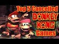 Top 5 Cancelled & Unreleased Donkey Kong Games