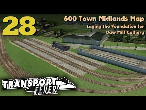 Transport Fever 600 Town Midlands Map #28: Laying the Foundations for Daw Mill Colliery