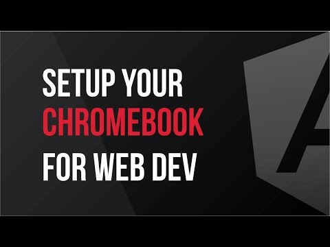 Setup Your Chromebook For Web Development