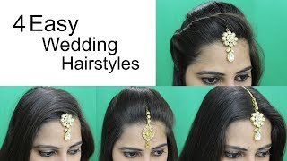 4 Easy Hairstyles for Wedding | Hairstyle with Maang Tikka for Medium or Long Hair