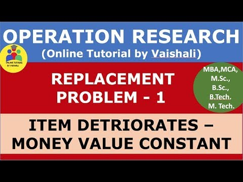Replacement Problem In Operation Research - Replacement Model - Money Value Constant - Part 1