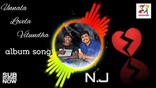 Unnala Lovela Vilundha | Love Failure Album Song Tamil (Official Song) | Ishu NJ | Naveen J | Jothis