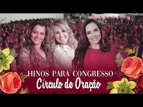HINOS PARA CÍRCULO DE ORAÇÃO  :: LOUVORES UNGIDOS 2019 CONGRESSOS E FESTIVIDADES