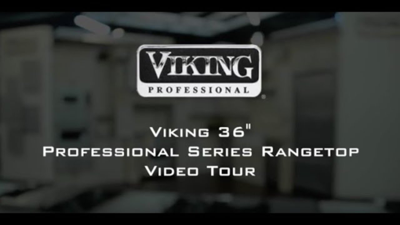 Viking Professional Series 36 Rangetop Video Tour Vgrt5366bss You