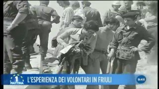 Uno Mattina. 40 anni fa il terremoto in Friuli