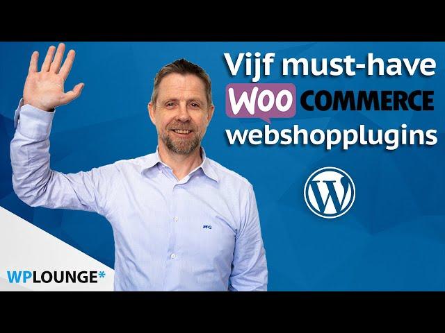 Top 5 WooCommerce plugins om je webshop te optimaliseren! | 2021