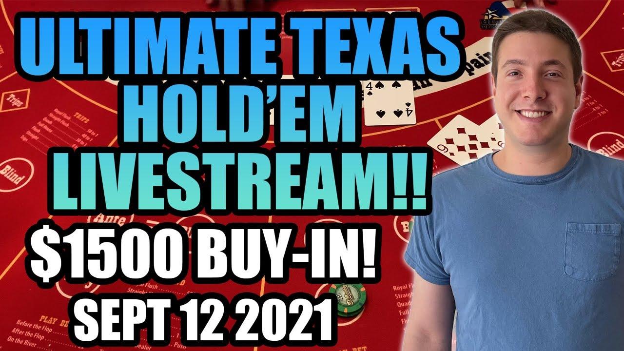 LIVE: Ultimate Texas Hold'em! $1500 Buy In! September 12th 2021!