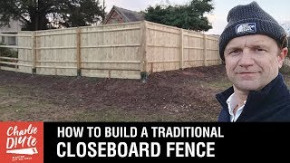 How to Build a Traditional Closeboard Fence