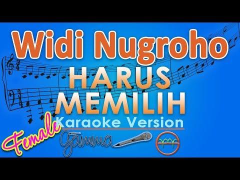 Widi Nugroho - Harus Memilih FEMALE (Karaoke Lirik Tanpa Vokal) by GMusic