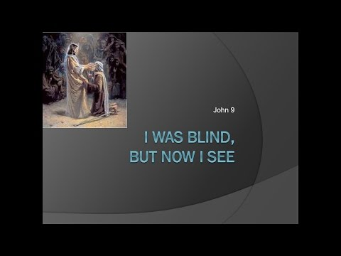 I Was Blind, But Now I See, By Dr. Jerry Hickson