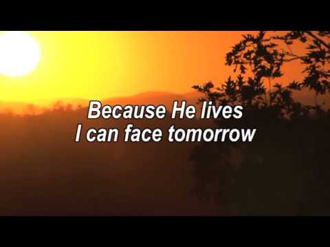 Because He Lives I Can Face TomorrowWorship Song With Lyrics