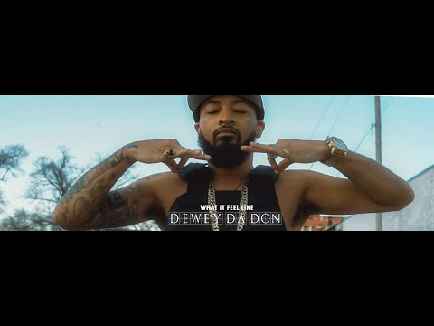 DEWEY DA DON   What it feel Like [Official Video]