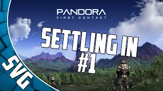 Pandora: First Contact #1 - Settling in - Let's Play