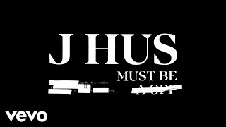 J Hus   Must Be (official Audio)