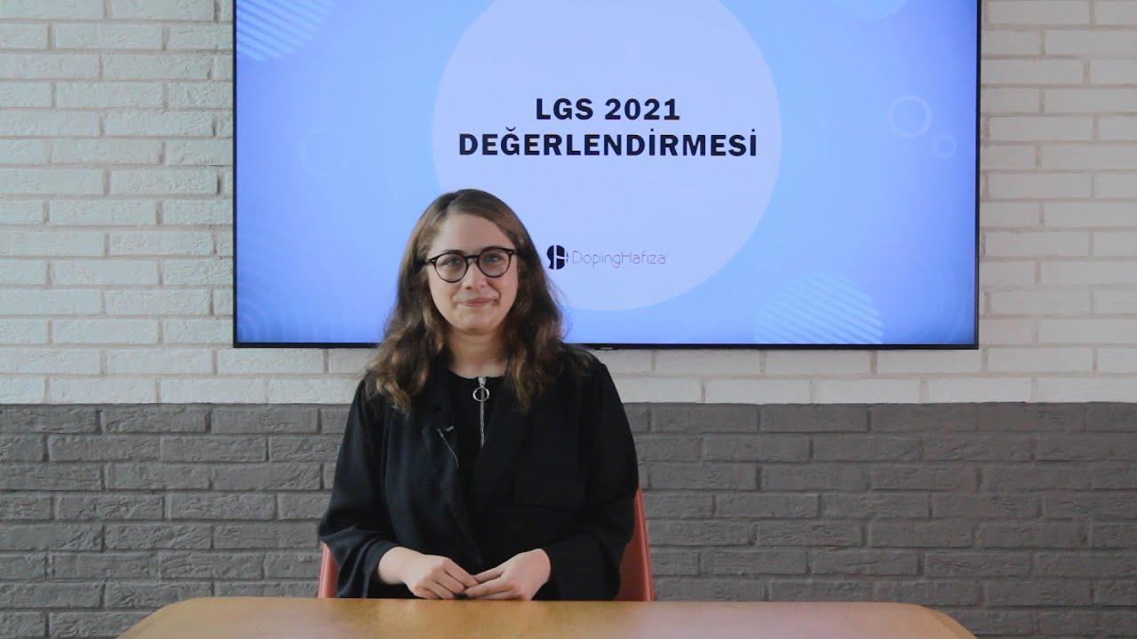 LGS 2021 Sınav Değerlendirmesi