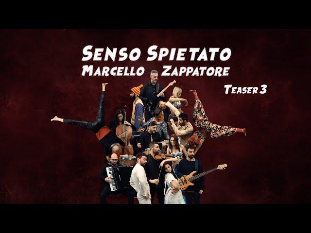 MARCELLO ZAPPATORE - SENSO SPIETATO - Teaser 3