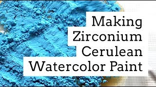 ~ Relax ~ Making Handmade Watercolor Paints - Zirconium Cerulean