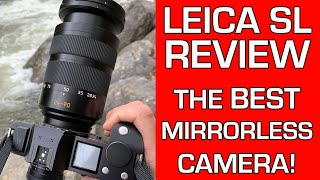 leica SL Review - THE BEST MIRRORLESS CAMERA!