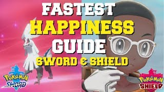 HOW TO RAISE FRIENDSHIP & HAPPINESS FAST IN POKEMON SWORD AND SHIELD (BEST METHOD) (HAPPINESS GUIDE)