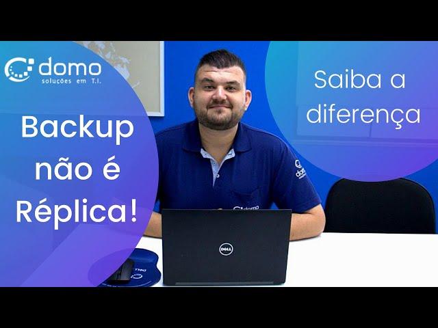 Replicação e backup: você sabe a diferença?