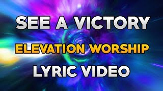 Download See A Victory | Elevation Worship | Lyrics/Lyric Video | Live Mp3 and Videos