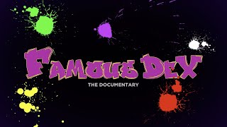 Famous Dex - The Documentary