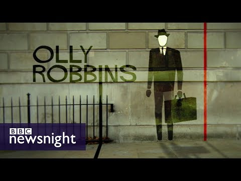 The 'real Brexit secretary'? A profile of Olly Robbins - BBC Newsnight