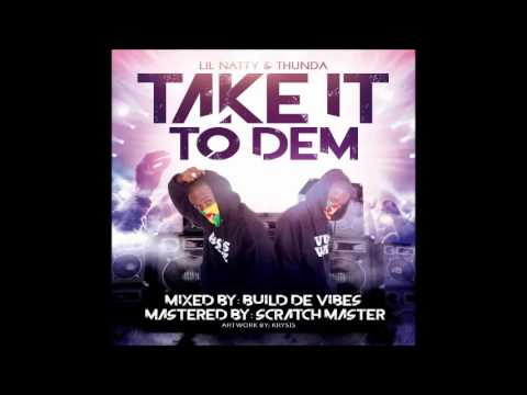Lil Natty & Thunda - Take It To Dem [2016 Soca]