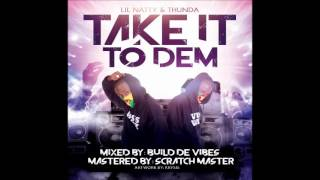 Video Lil Natty & Thunda - Take It To Dem [2016 Soca] download MP3, 3GP, MP4, WEBM, AVI, FLV Agustus 2018