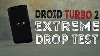 Droid Turbo 2 - Extreme Drop Test