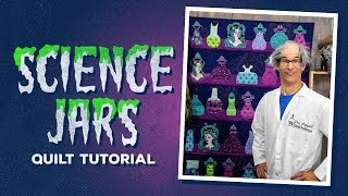 "Make a ""Science Jars"" Quilt with Rob!"