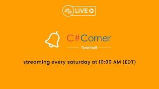 C# Corner Townhall - Episode 2