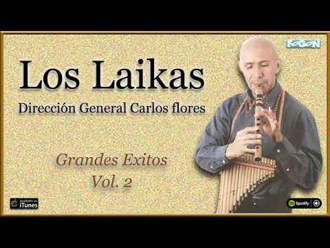 Los Laikas. Dirección General Carlos Flores. Grandes Exitos Vol.2. Full Album