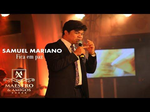 Samuel Mariano - Fica em paz / DVD Maestro e Amigos II