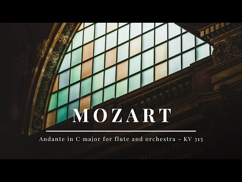 Mozart - Andante in C major for flute and orchestra - KV 315