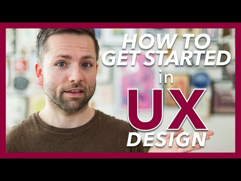 HOW TO GET STARTED IN UX DESIGN