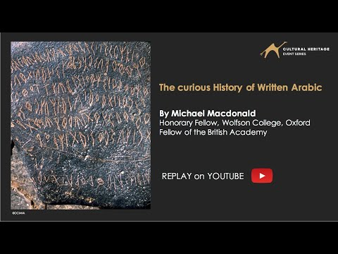 Ancient #writing Lecture : The curious history of written #Arabic