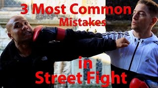 3 Most Common Mistakes in a Street Fight