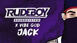 Rudeboy Soundsystem X Vibe God - Jack