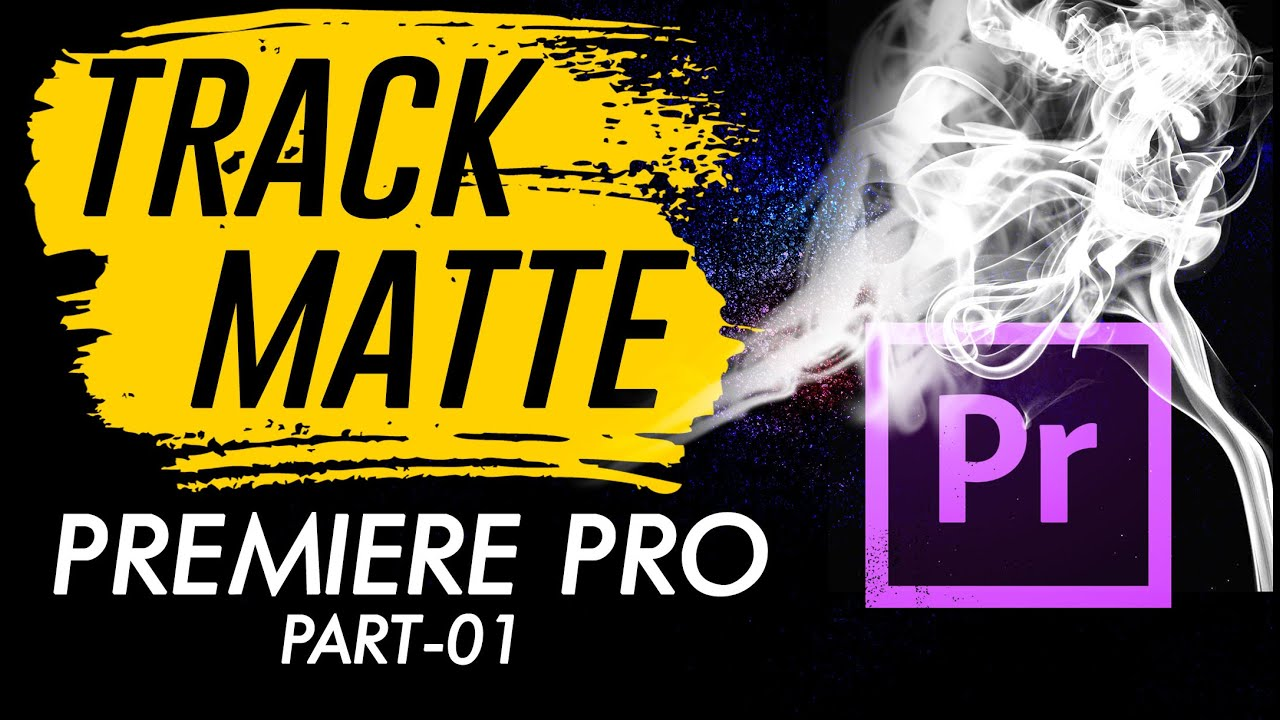 4 Awesome Ways to Use Clipping Mask / Track Matte Key in Premiere Pro CC– Video Editing Tutorial -01
