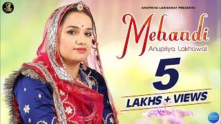 Mehandi || New Gujrati Song || Anupriya Lakhawat || Kapil Jangir || Full 2019