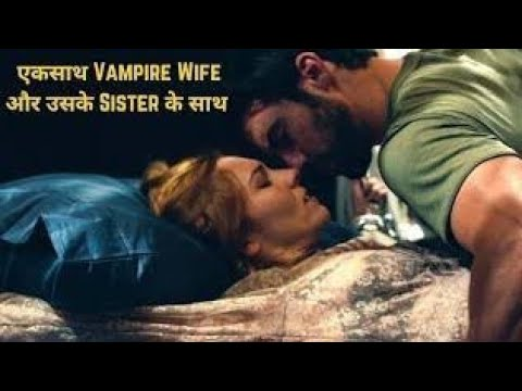 Download Vampire Wife and Her Sister   Thriller Hollywood Movie Explained In Hindi