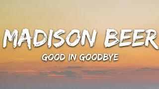 Madison Beer - Good in Goodbye (Lyrics)