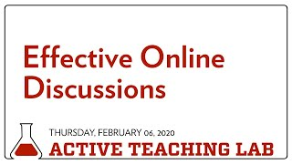 Active Teaching Lab - Effective Online Discussions - February 6, 2020