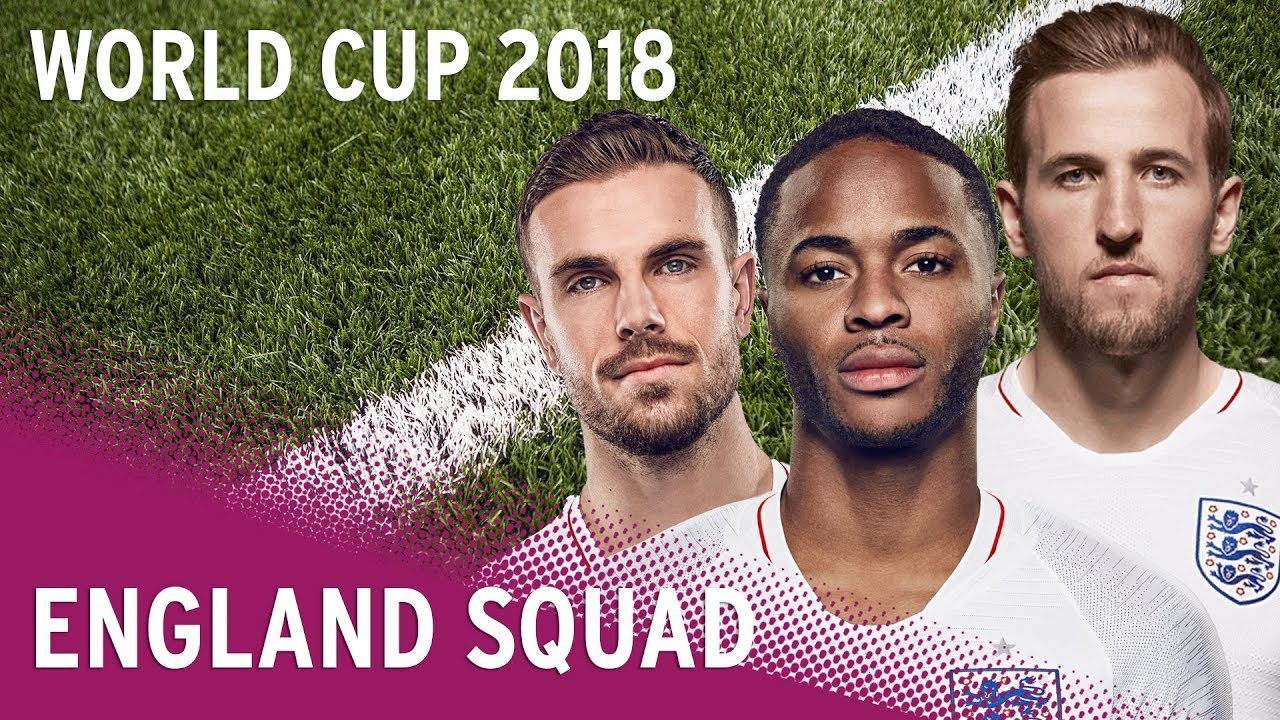 England World Cup Squad 2018   Meet The Players - YouTube